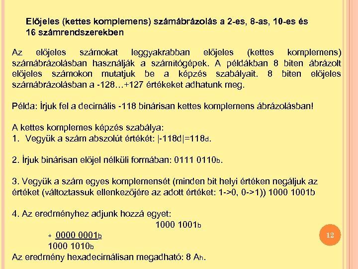 Előjeles (kettes komplemens) számábrázolás a 2 -es, 8 -as, 10 -es és 16 számrendszerekben