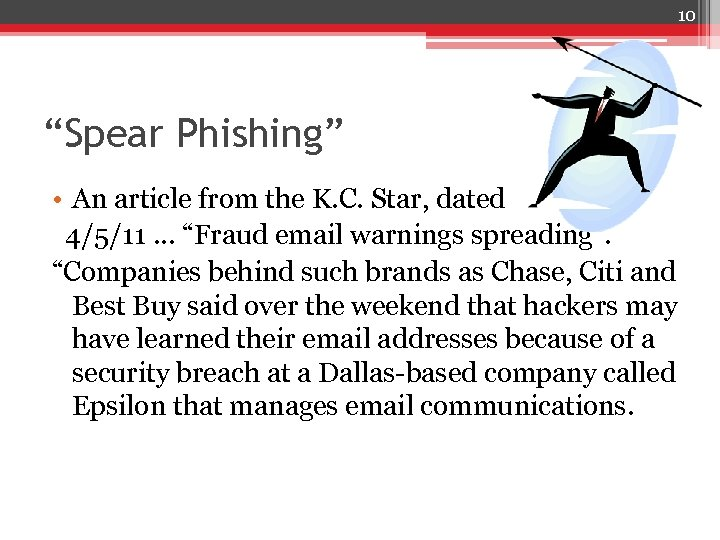 """10 """"Spear Phishing"""" • An article from the K. C. Star, dated 4/5/11 …"""