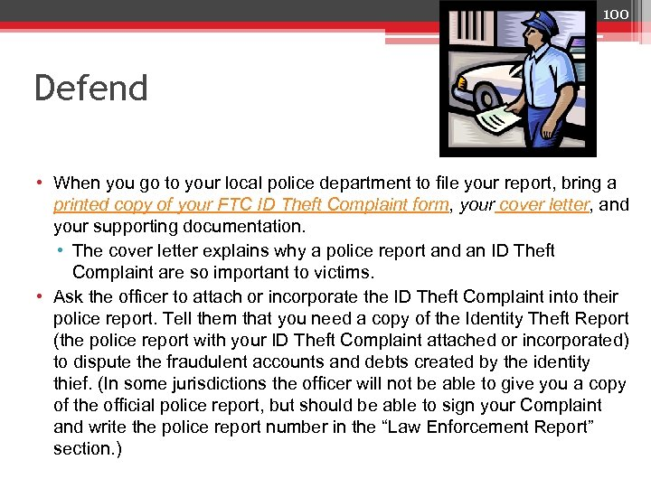 100 Defend • When you go to your local police department to file your