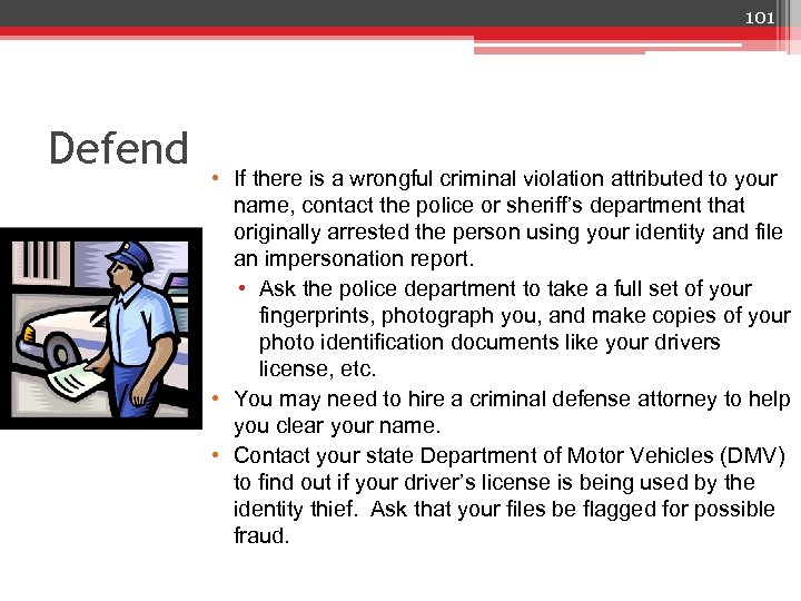 101 Defend • If there is a wrongful criminal violation attributed to your name,