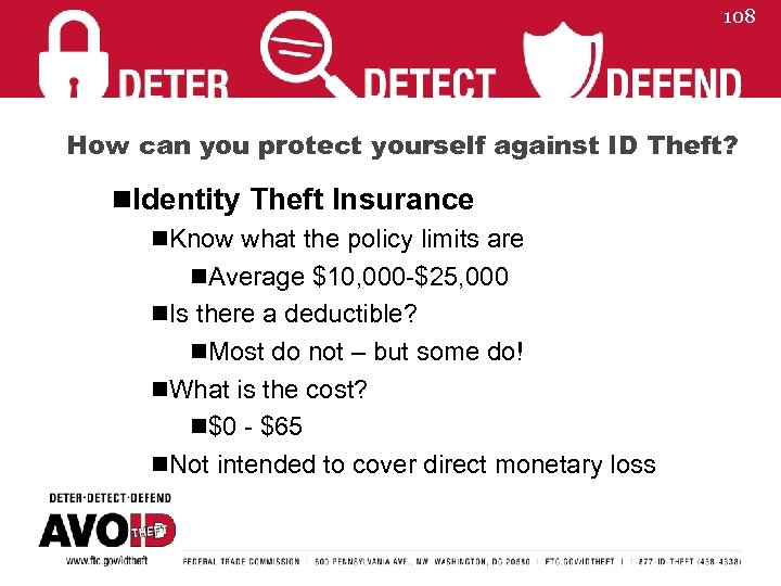 108 How can you protect yourself against ID Theft? n. Identity Theft Insurance n.
