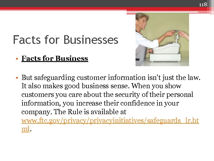 118 Facts for Businesses • Facts for Business • But safeguarding customer information isn't