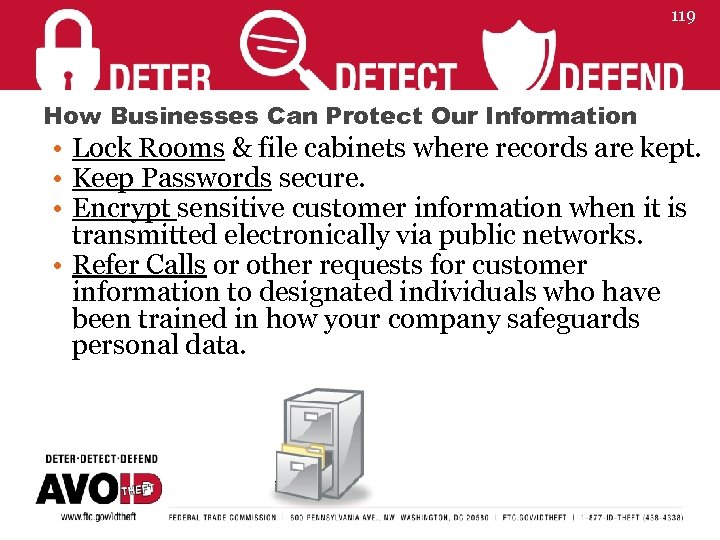 119 How Businesses Can Protect Our Information • Lock Rooms & file cabinets where