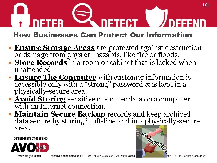 121 How Businesses Can Protect Our Information • Ensure Storage Areas are protected against