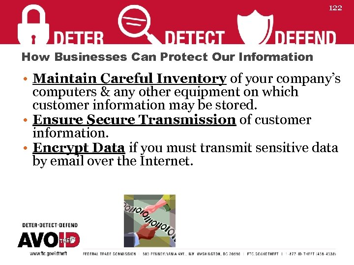 122 How Businesses Can Protect Our Information • Maintain Careful Inventory of your company's