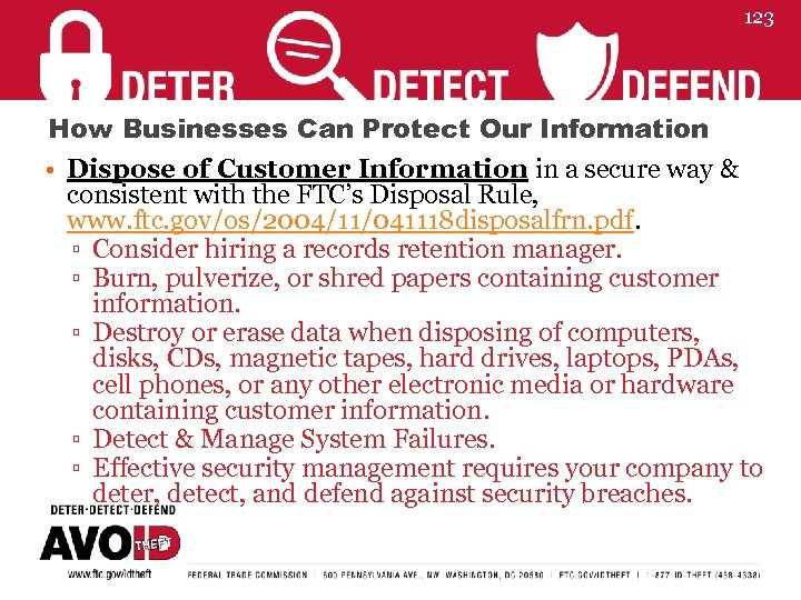 123 How Businesses Can Protect Our Information • Dispose of Customer Information in a
