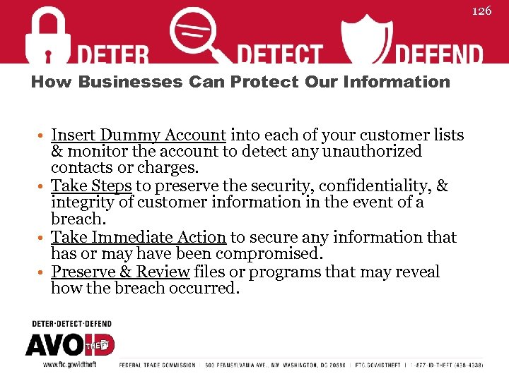 126 How Businesses Can Protect Our Information • Insert Dummy Account into each of