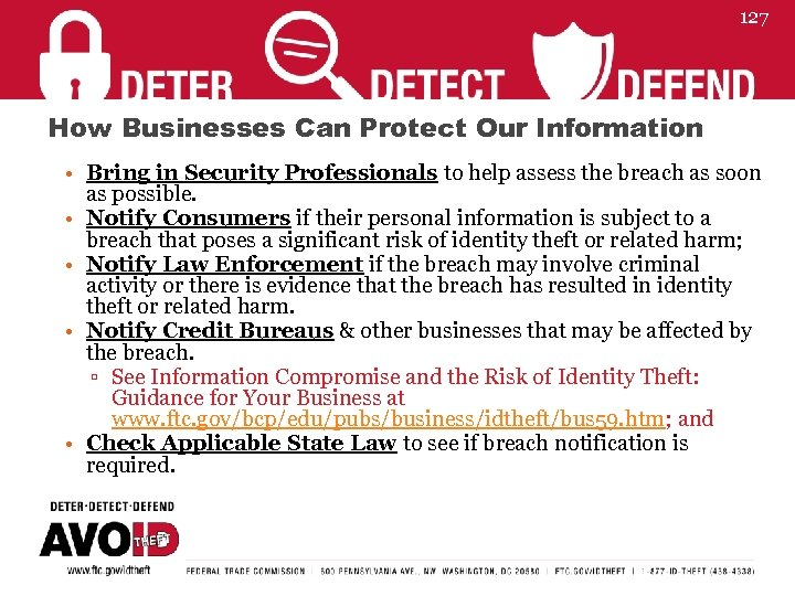 127 How Businesses Can Protect Our Information • Bring in Security Professionals to help