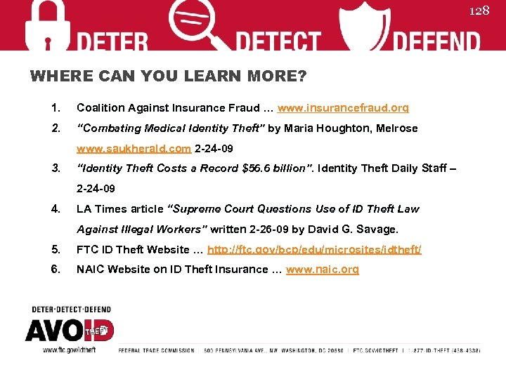128 WHERE CAN YOU LEARN MORE? 1. Coalition Against Insurance Fraud … www. insurancefraud.