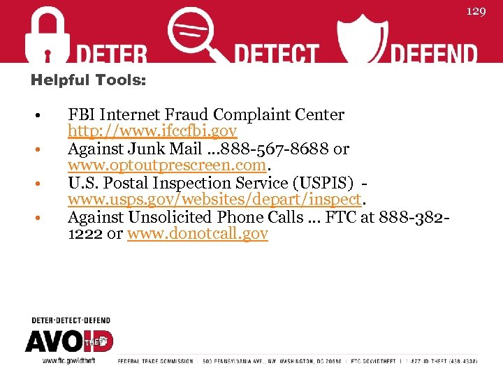 129 Helpful Tools: • • FBI Internet Fraud Complaint Center http: //www. ifccfbi. gov