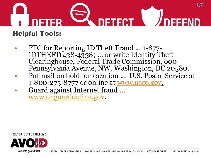 131 Helpful Tools: • • • FTC for Reporting ID Theft Fraud … 1