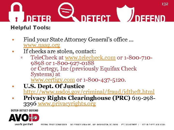 132 Helpful Tools: • • Find your State Attorney General's office … www. naag.