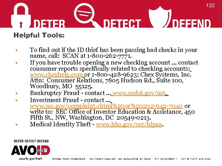 133 Helpful Tools: • • • To find out if the ID thief has