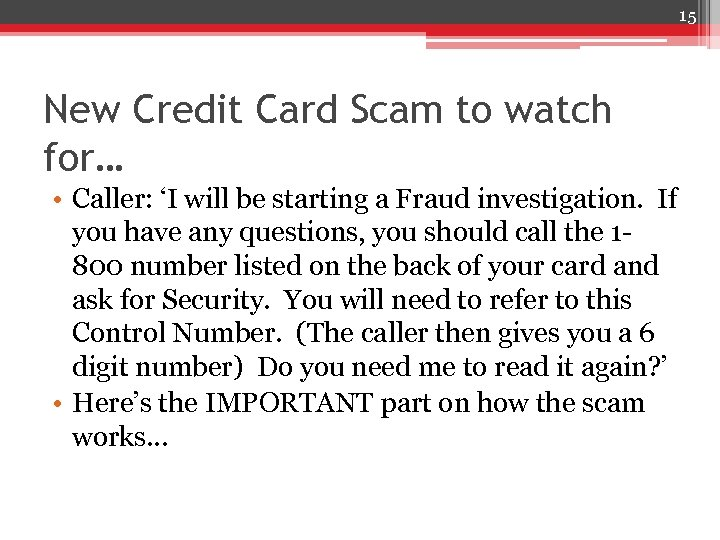 15 New Credit Card Scam to watch for… • Caller: 'I will be starting