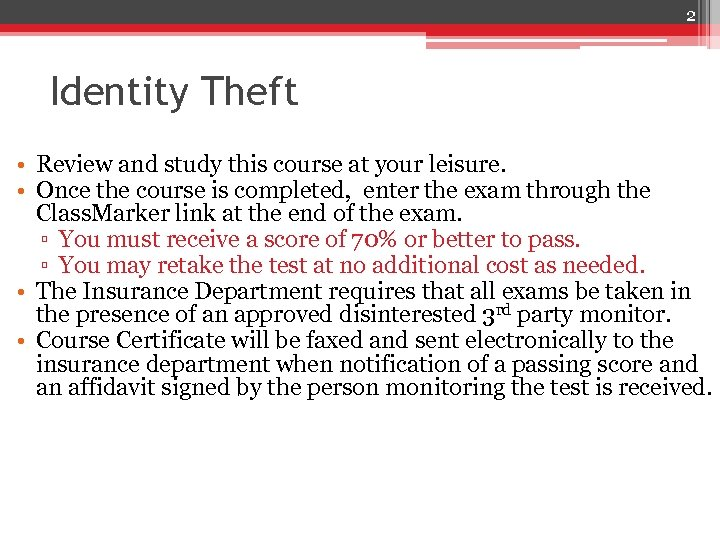 2 Identity Theft • Review and study this course at your leisure. • Once