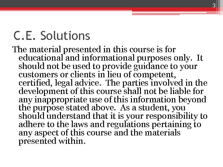 3 C. E. Solutions The material presented in this course is for educational and
