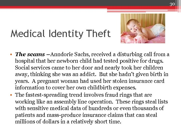 30 Medical Identity Theft • The scams –Anndorie Sachs, received a disturbing call from