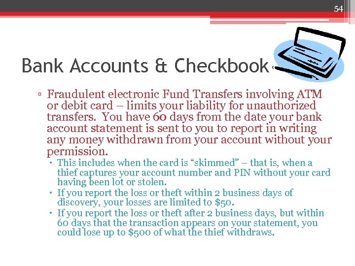 54 Bank Accounts & Checkbook ▫ Fraudulent electronic Fund Transfers involving ATM or debit