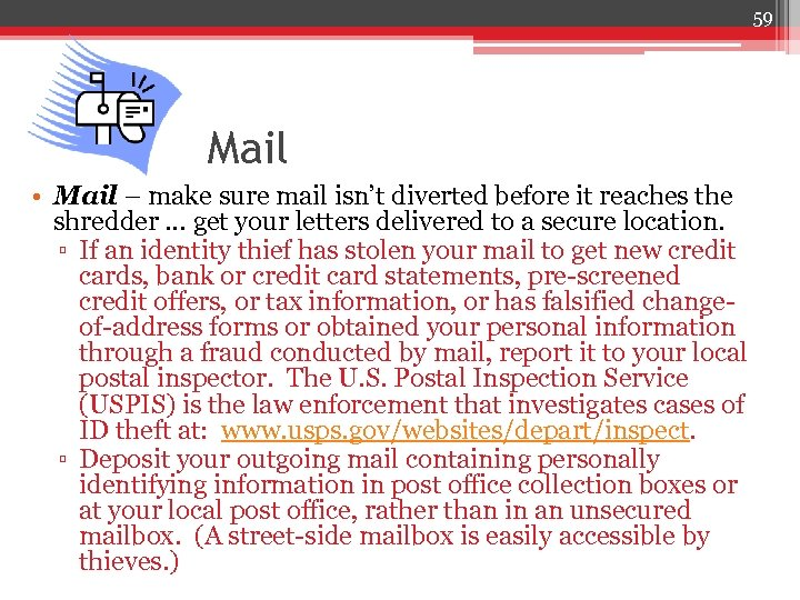 59 Mail • Mail – make sure mail isn't diverted before it reaches the
