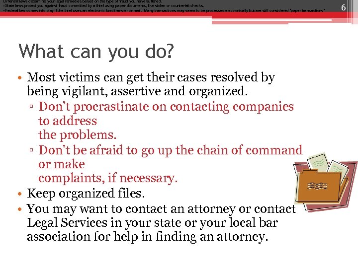 Different laws determine your legal remedies based on the type of fraud you have