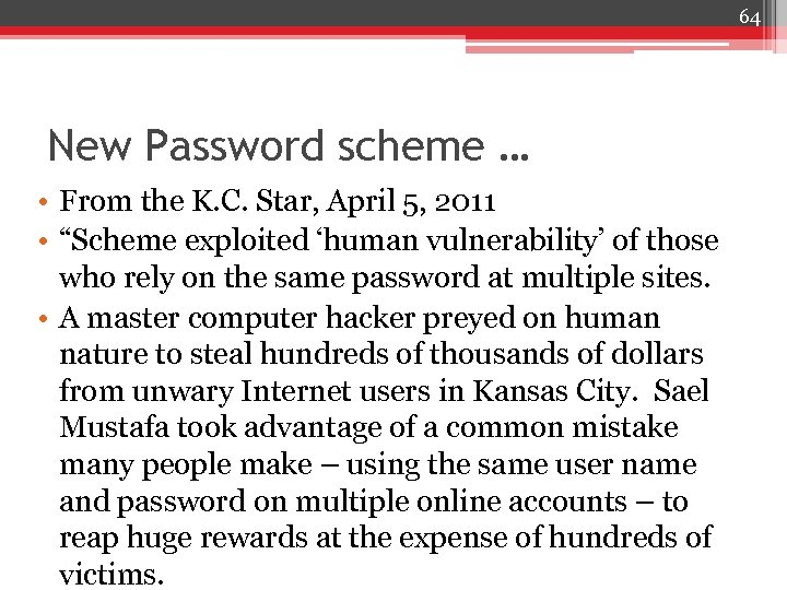 64 New Password scheme … • From the K. C. Star, April 5, 2011