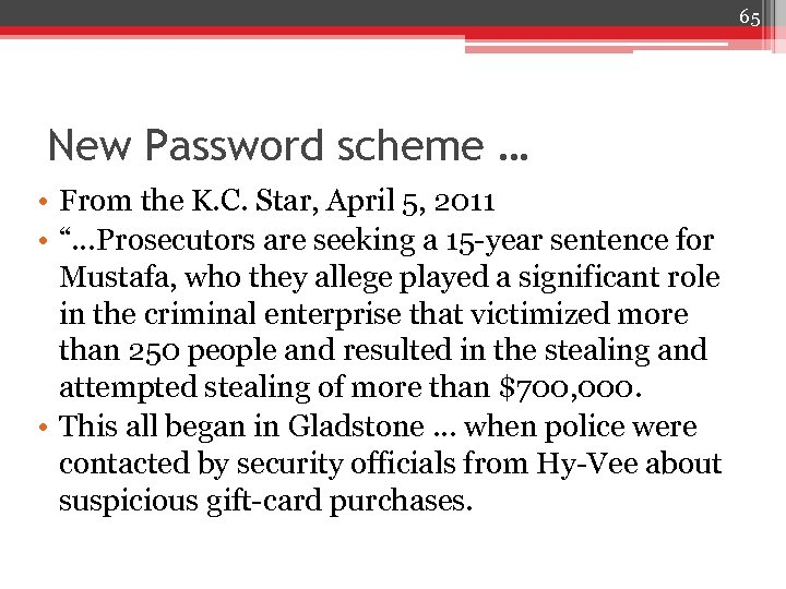 65 New Password scheme … • From the K. C. Star, April 5, 2011