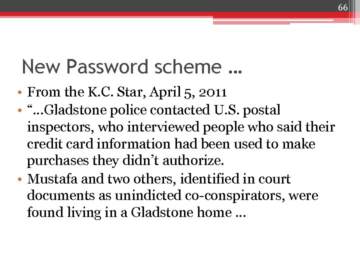 66 New Password scheme … • From the K. C. Star, April 5, 2011