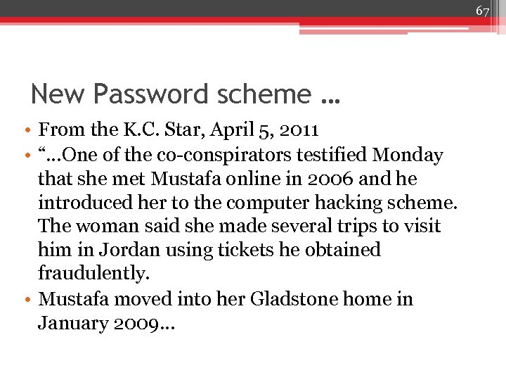 67 New Password scheme … • From the K. C. Star, April 5, 2011