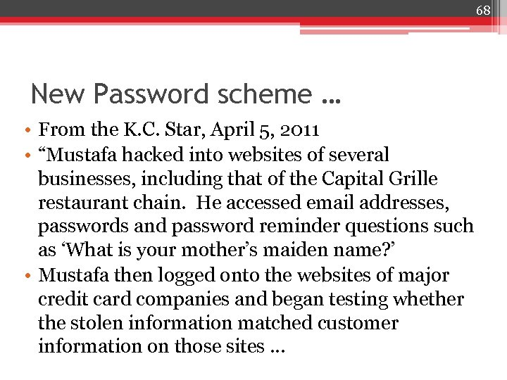 68 New Password scheme … • From the K. C. Star, April 5, 2011