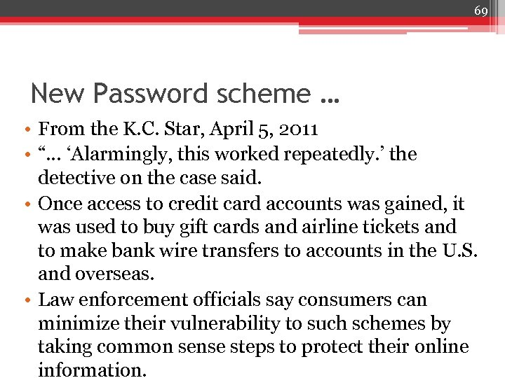 69 New Password scheme … • From the K. C. Star, April 5, 2011