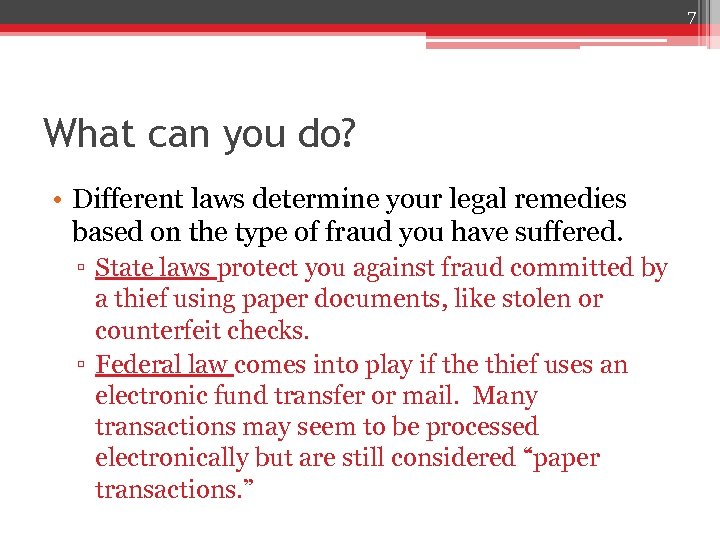 7 What can you do? • Different laws determine your legal remedies based on