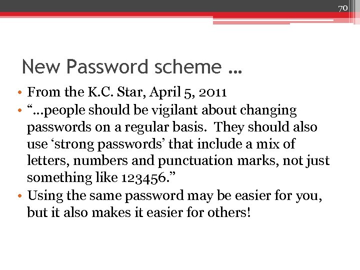 70 New Password scheme … • From the K. C. Star, April 5, 2011