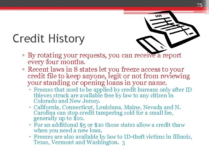 75 Credit History ▫ By rotating your requests, you can receive a report every