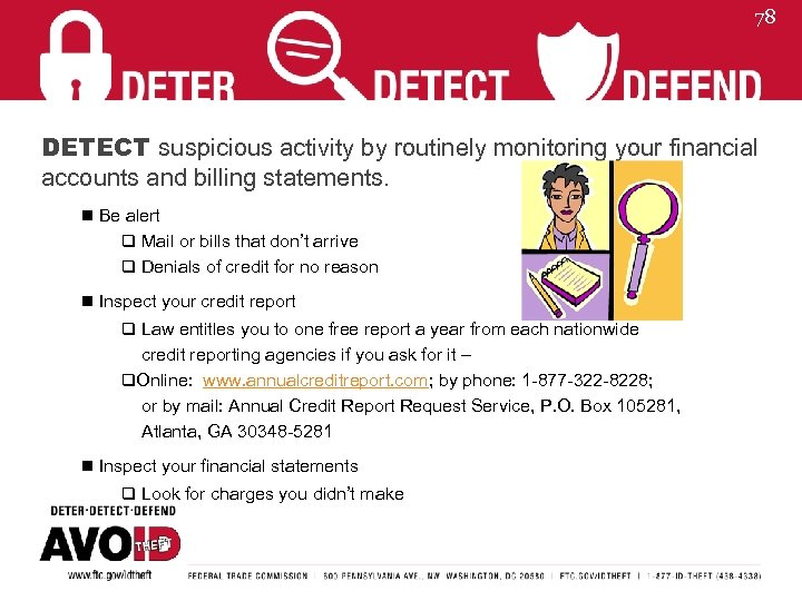78 DETECT suspicious activity by routinely monitoring your financial accounts and billing statements. n