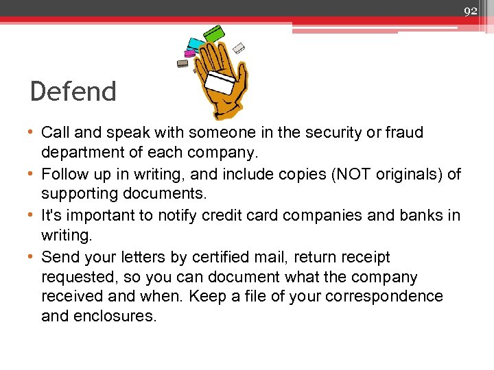 92 Defend • Call and speak with someone in the security or fraud department