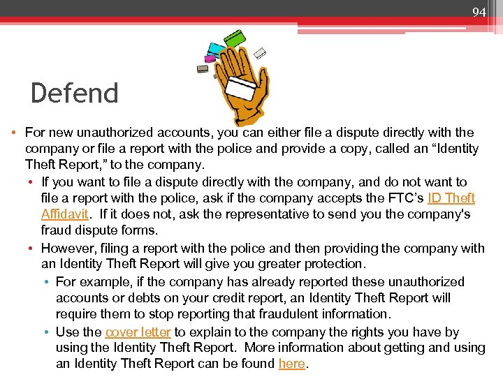 94 Defend • For new unauthorized accounts, you can either file a dispute directly