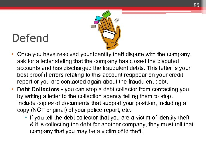 95 Defend • Once you have resolved your identity theft dispute with the company,