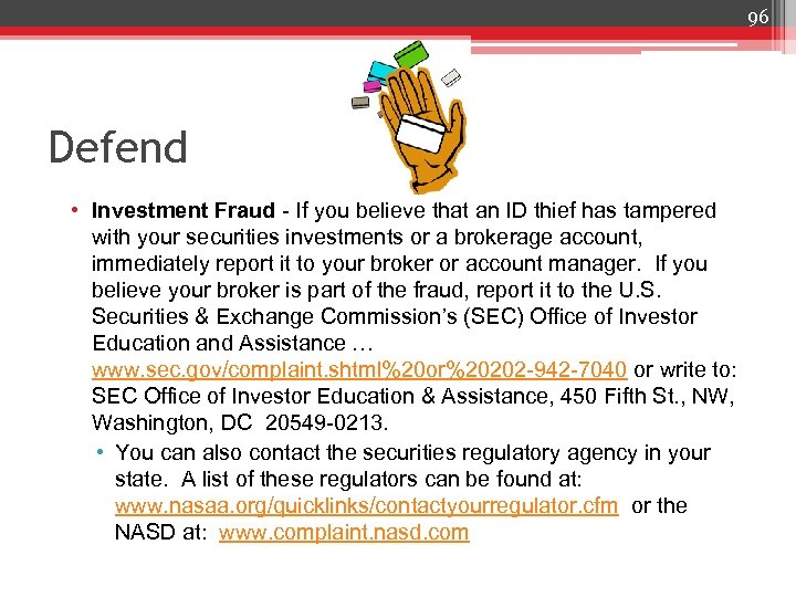 96 Defend • Investment Fraud - If you believe that an ID thief has