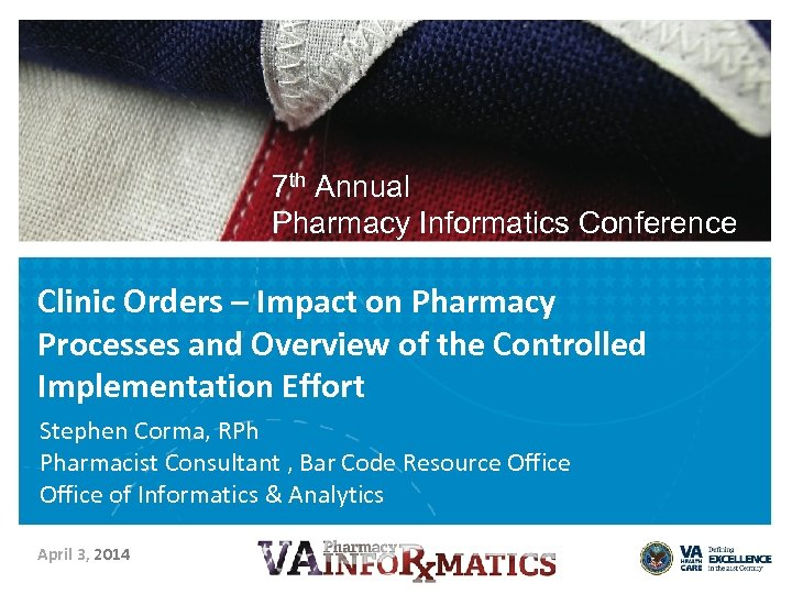 7 th Annual Pharmacy Informatics Conference Clinic Orders – Impact on Pharmacy Processes and