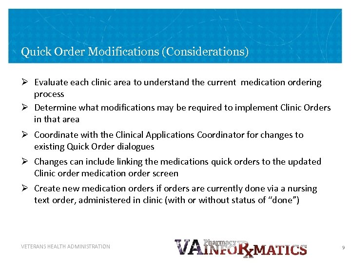 Quick Order Modifications (Considerations) Ø Evaluate each clinic area to understand the current medication