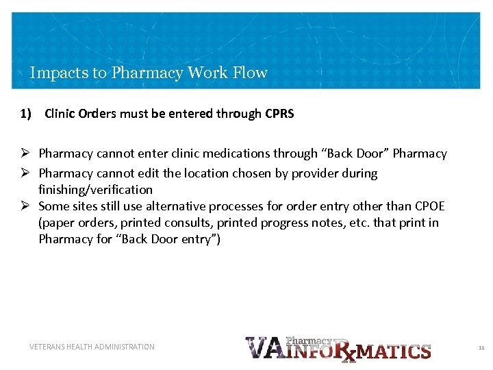 Impacts to Pharmacy Work Flow 1) Clinic Orders must be entered through CPRS Ø