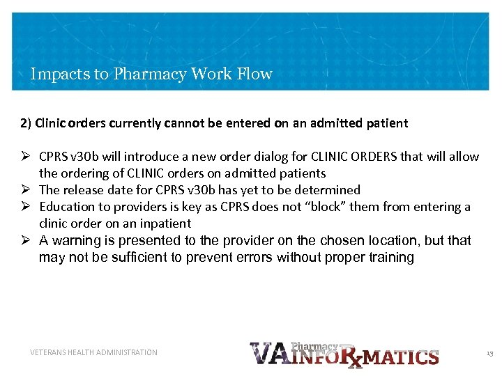 Impacts to Pharmacy Work Flow 2) Clinic orders currently cannot be entered on an