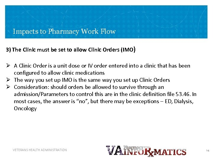 Impacts to Pharmacy Work Flow 3) The Clinic must be set to allow Clinic