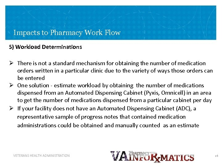 Impacts to Pharmacy Work Flow 5) Workload Determinations Ø There is not a standard
