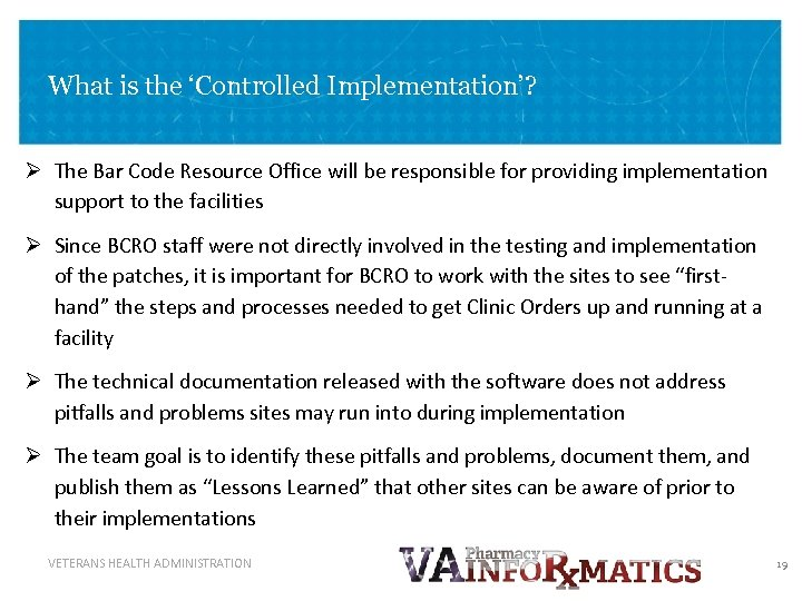 What is the 'Controlled Implementation'? Ø The Bar Code Resource Office will be responsible