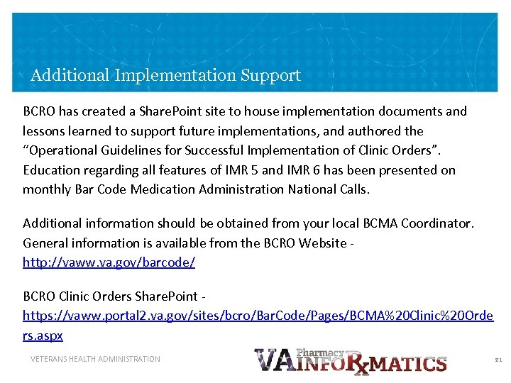 Additional Implementation Support BCRO has created a Share. Point site to house implementation documents