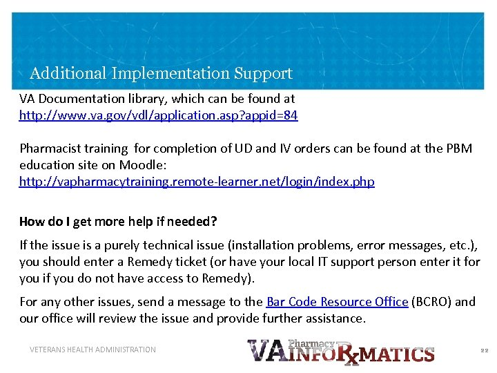 Additional Implementation Support VA Documentation library, which can be found at http: //www. va.