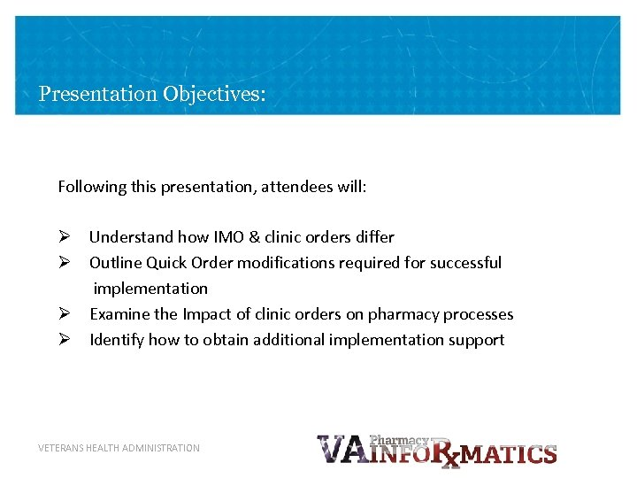 Presentation Objectives: Following this presentation, attendees will: Ø Understand how IMO & clinic orders