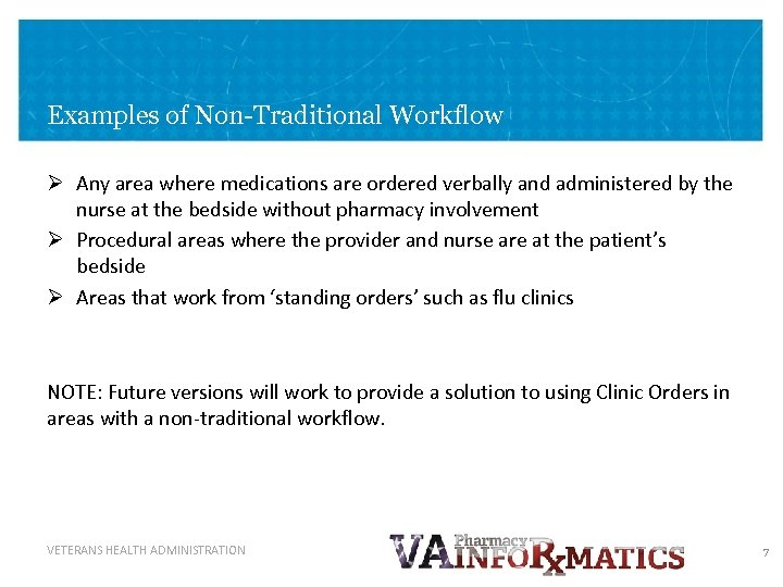 Examples of Non-Traditional Workflow Ø Any area where medications are ordered verbally and administered