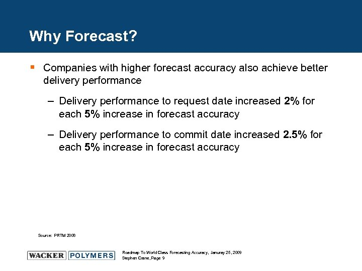 Why Forecast? § Companies with higher forecast accuracy also achieve better delivery performance –